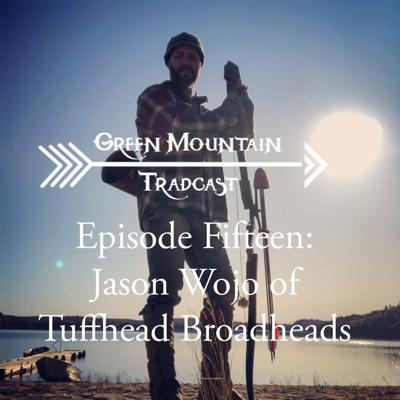 Cover art for Episode Fifteen: Jason Wojo of Tuffhead Broadheads