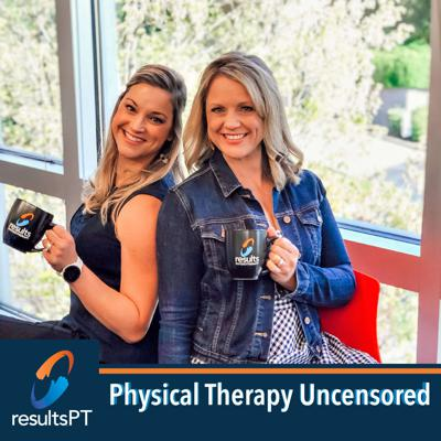 Physical Therapy Uncensored