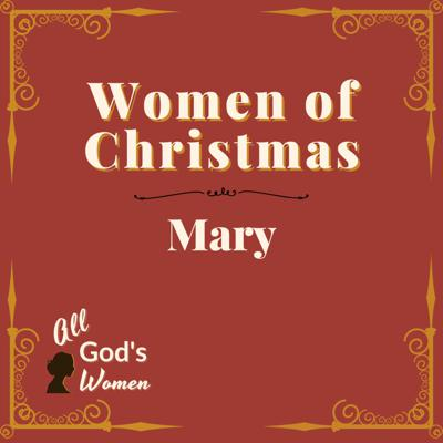 Cover art for Women of Christmas: Mary