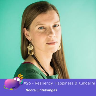 Cover art for #26 - Resiliency and happiness through Kundalini Yoga with Noora Lintukangas and Aki Ranin