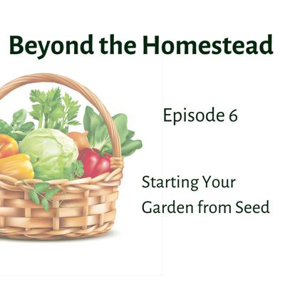 Cover art for Starting Your Garden from Seed | Episode 6