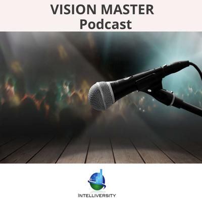 Vision Master podcast from Intelliversity hosted by Robert Steven Kramarz