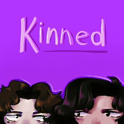Kinned - The Mom and Son Talk Show