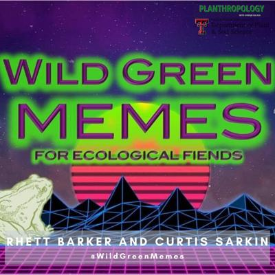 Cover art for 18. Wild Green Memes, Ecological Fiends, and Guerrilla Conservation w/ Rhett Barker and Curtis Sarkin