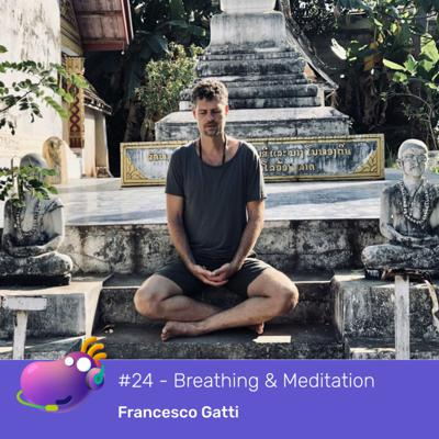 Cover art for #24 - Holistic approach to healthy living through Wim Hof Method and meditation with Francesco Gatti