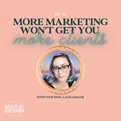 Cover art for Why More Marketing Won't Get You More Clients