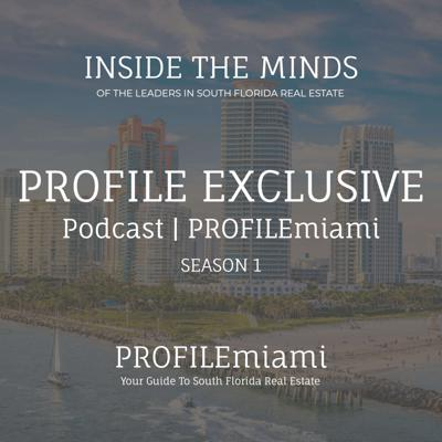 The PROFILE Exclusive Podcast by PROFILEmiami, the leader in South Florida residential and commercial real estate news and content, profiles and gets intimate with the movers and shakers in the South Florida real estate industry. Throughout the series we will interview and get inside the minds of South Florida's top developers, investors, brokers, architects, designers, etc. The PROFILE Exclusive Podcast is hosted by Demetri Demascus Co-Founder and Publisher of PROFILEmiami and Director of Business Development at private equity investment group Galium Capital as well as Katya Demina, Co-Founder of PROFILEmimai and Development Associate at development firm Royal Palm Companies.