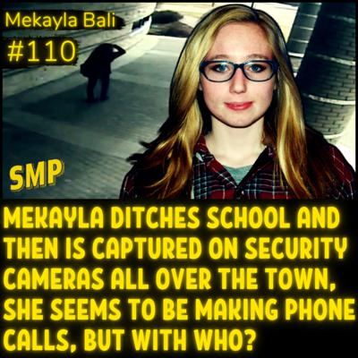 Cover art for The Disappearance of Mekayla Bali #110