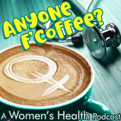 Cover art for ANYONE F'COFFEE - Episode The Third - ENDOMETRIOSIS - FUSED