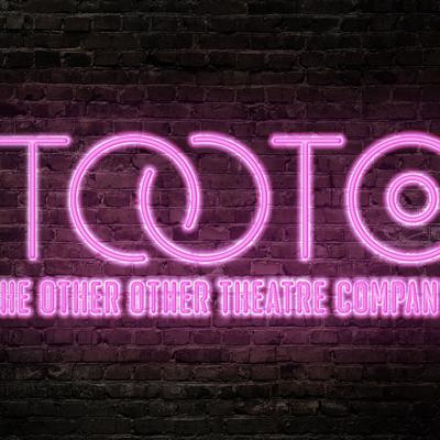 TOOTPod: The Other Other Theatre Podcast