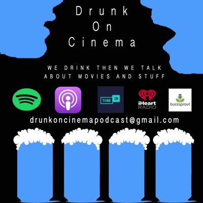 A film professional and a pop-culture fanatic come together to drink and discuss all kinds of movies. Their topics range from new movies, old movies, directors, actors, and everything in between.