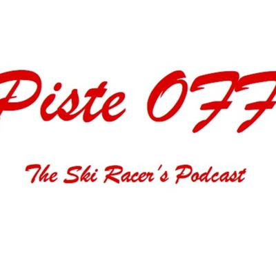 Piste OFF is the ski racer's podcast. Hosted by James