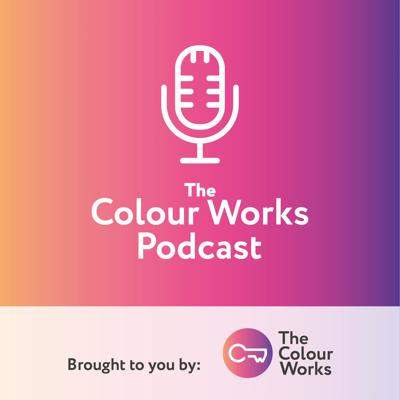 The Colour Works Podcast