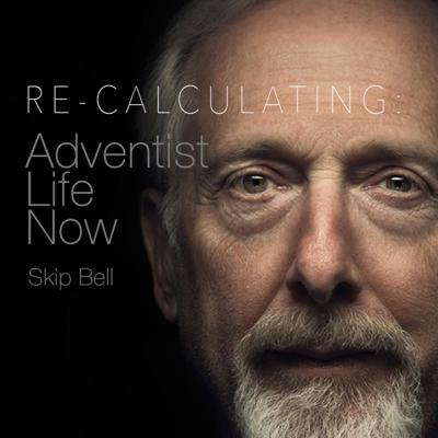 Re-Calculating: Adventist Life Now