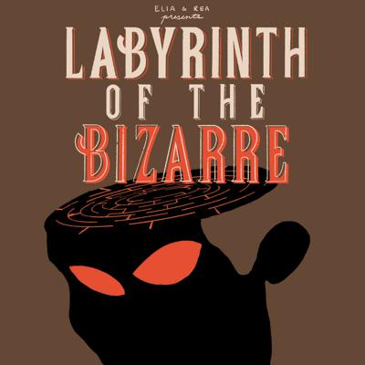 Labyrinth of the Bizarre