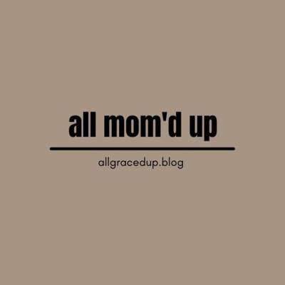 all mom'd up
