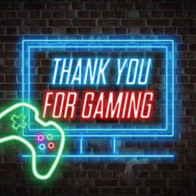 Thank You For Gaming