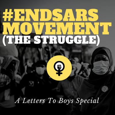 Cover art for ENDSARS MOVEMENT: (THE STRUGGLE)   A Letters To Boys Special