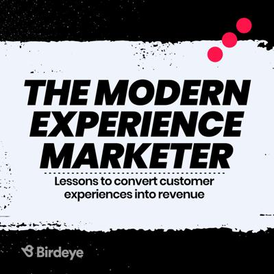 The Modern Experience Marketer