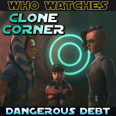 Cover art for Clone Corner - Star Wars: The Clone Wars S7E7: Dangerous Debt