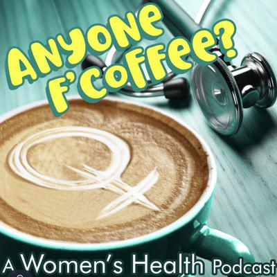 Cover art for ANYONE F'COFFEE - Episode The Second - ENDOMETRIOSIS - RAW