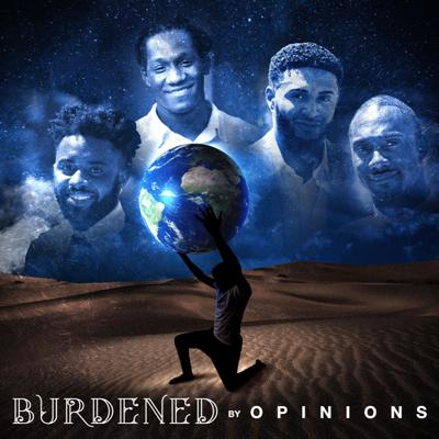 Burdened By Opinions