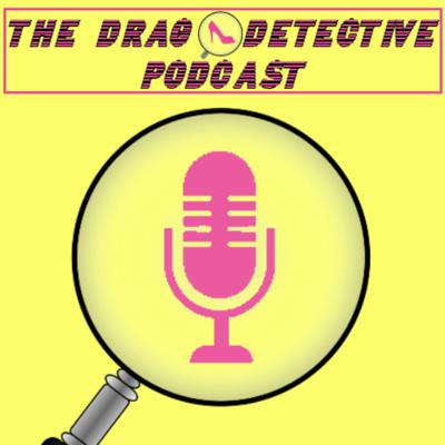 The Drag Detective Podcast