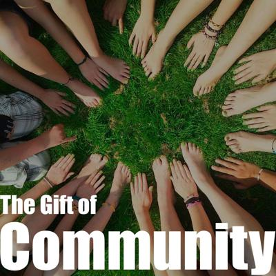 Cover art for Episode 18 - The Gift of Community