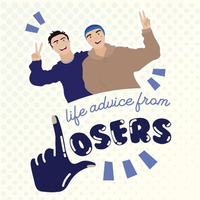 Life Advice From Losers