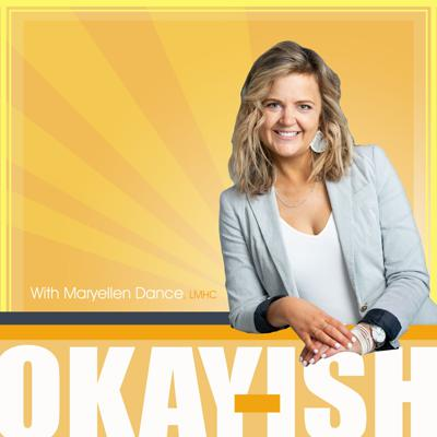 """Hosted by mental health counselor Maryellen Dance, Okay-ish is about """"getting real"""" about mental health, therapy and more! This show offers listeners honest, raw and emotional insights from a licensed specialist, who strives to help people understand not how to become great, but how to come """"Okay-ish."""""""