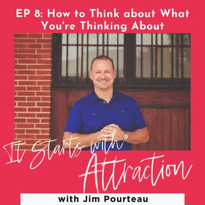 Cover art for How To Think about What You're Thinking About with Jim Pourteau