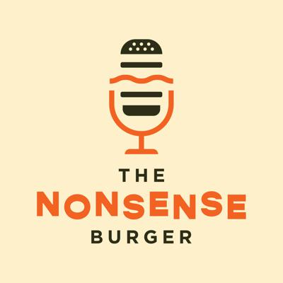Welcome to The Nonsense Burger folks! Where humor is the meat, the buns consist of comedy, and we sprinkle sesame seeds of whimsy all over that junk! And much like the many ways one can choose to dress their own burger, we come with all the fixin's. Heck, We're like the Fudruckers of podcasting. Our show is served up twice weekly, with each episode being broken out into recurring segments you'll have to tune in to understand. Unfamiliar? Unacceptable! Reward yourself with an easily digestible audio meal from time to time. Get on in here! We'd love to serve you.