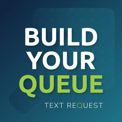 Build Your Queue