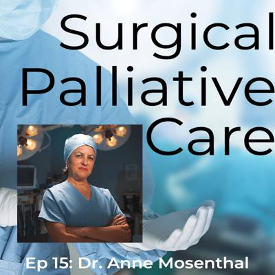Cover art for Dr. Anne Mosenthal:  The Mother of Surgical Palliative Care