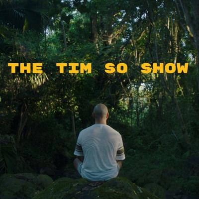 The Tim So Show