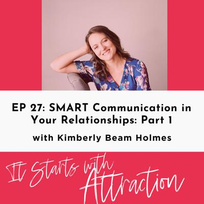 SMART Communication in Your Relationships: Part 1