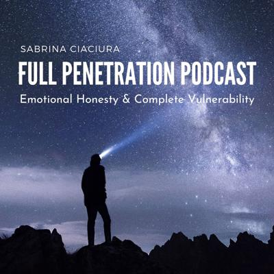 Welcome to the Full Penetration Podcast!  This podcast is aimed at talking about dating, relationships, sex, work, spirituality, purpose and everything in between!  The point being emotional honesty and complete vulnerability.  No games, no dancing around difficult topics, just full penetration into the vulnerability that is necessary in this life!  I hope to engage you.  I hope to give you a safe place to feel vulnerable.  I am here for you and vulnerability, though it may be scary, is necessary to get to know your true self.  And I want you to know your true self!IG: fullpenetrationpodcastEmail: fullpenetrationpodcast@gmail.com