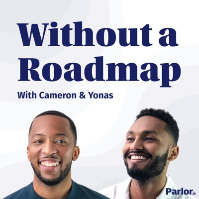 This is the show for the product folks who don't have all the answers, but still get the job done. Instead of romanticizing the product visionaries, Parlor.io's Cameron Curry and Yonas Dinkneh share their honest and opinionated perspective as two early career PMs. Join them as they share stories and bring on guests to hear their perspective, so that we can all figure this product thing out together.