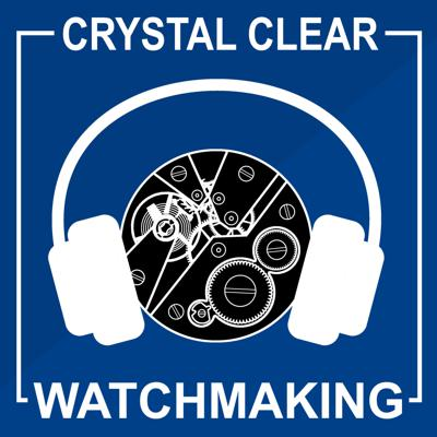 Crystal Clear Watchmaking