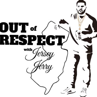 Out Of Respect with Jersey Jerry