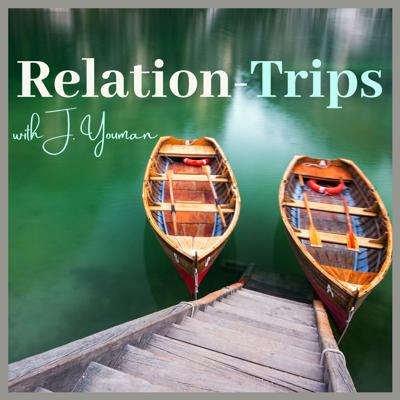 Relation-Trips with J. Youman