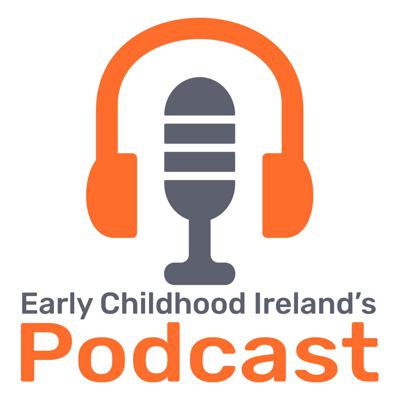 Early Childhood Ireland's Podcast