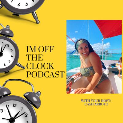 IM OFF THE CLOCK PODCAST