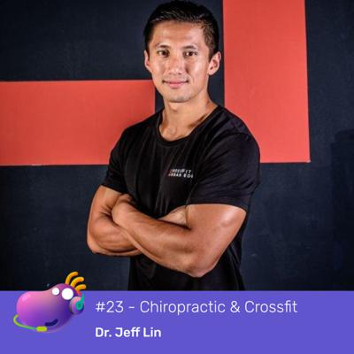Cover art for #23 - Chiropractic and Crossfit for health with Dr Jeff Lin