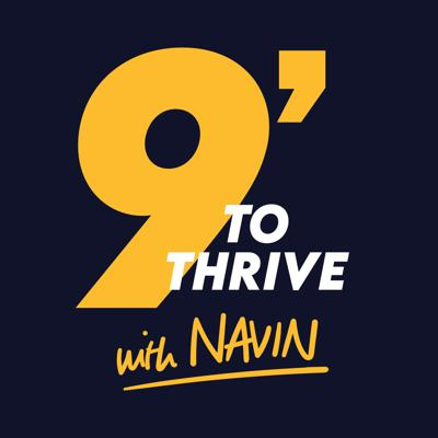 9' to Thrive with Navin