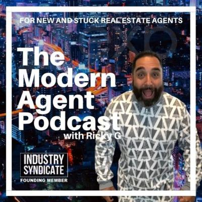 Modern Agent Podcast - For New and Stuck Real Estate Agents