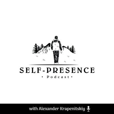Self-Presence Podcast