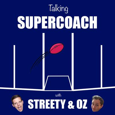 Talking Supercoach with Streety & Oz