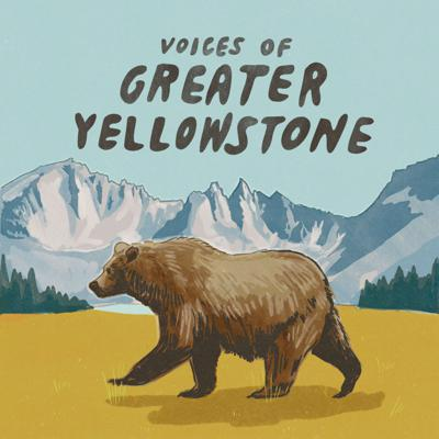 Voices of Greater Yellowstone