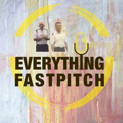 Everything Fastpitch - The Podcast